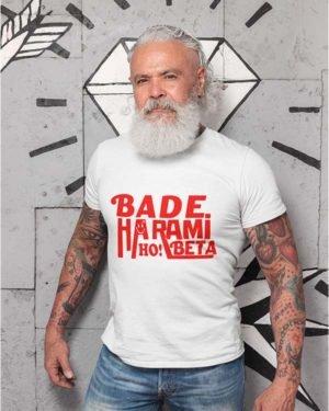 Bade Harami Ho Beta White Cotton Tshirt for Men