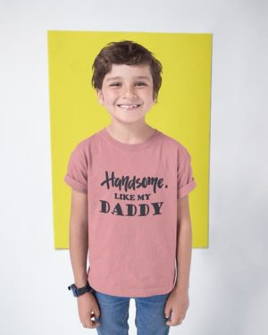 HandSome Like My Daddy Cotton Tshirt for Children Pink