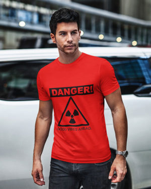 Danger Good Vibes Here Pure Cotton Tshirt for Men Red