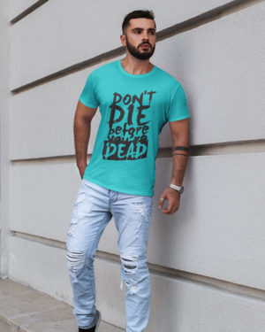 Don't Die Before You Are Dead Pure Cotton Tshirt for Men Sky Blue