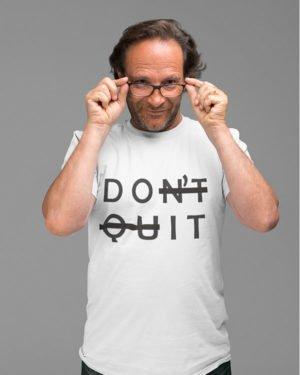 Don't Quit Pure Cotton Tshirt for Men White