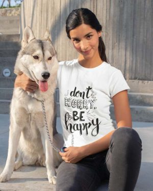 Don't Worry Be Happy Pure Cotton Tshirt For Women White
