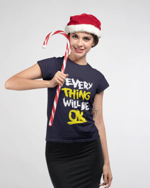 Every Thing Will Be OK Pure Cotton Tshirt for Women Dark blue