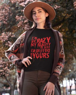 I'm Not Crazy, My Reality Is Different Than Yours Pure Cotton Tshirt For Women Black